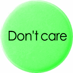 i_dont_care_button